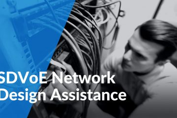 SDVoE Alliance Lends Assistance With AV Network Design Program