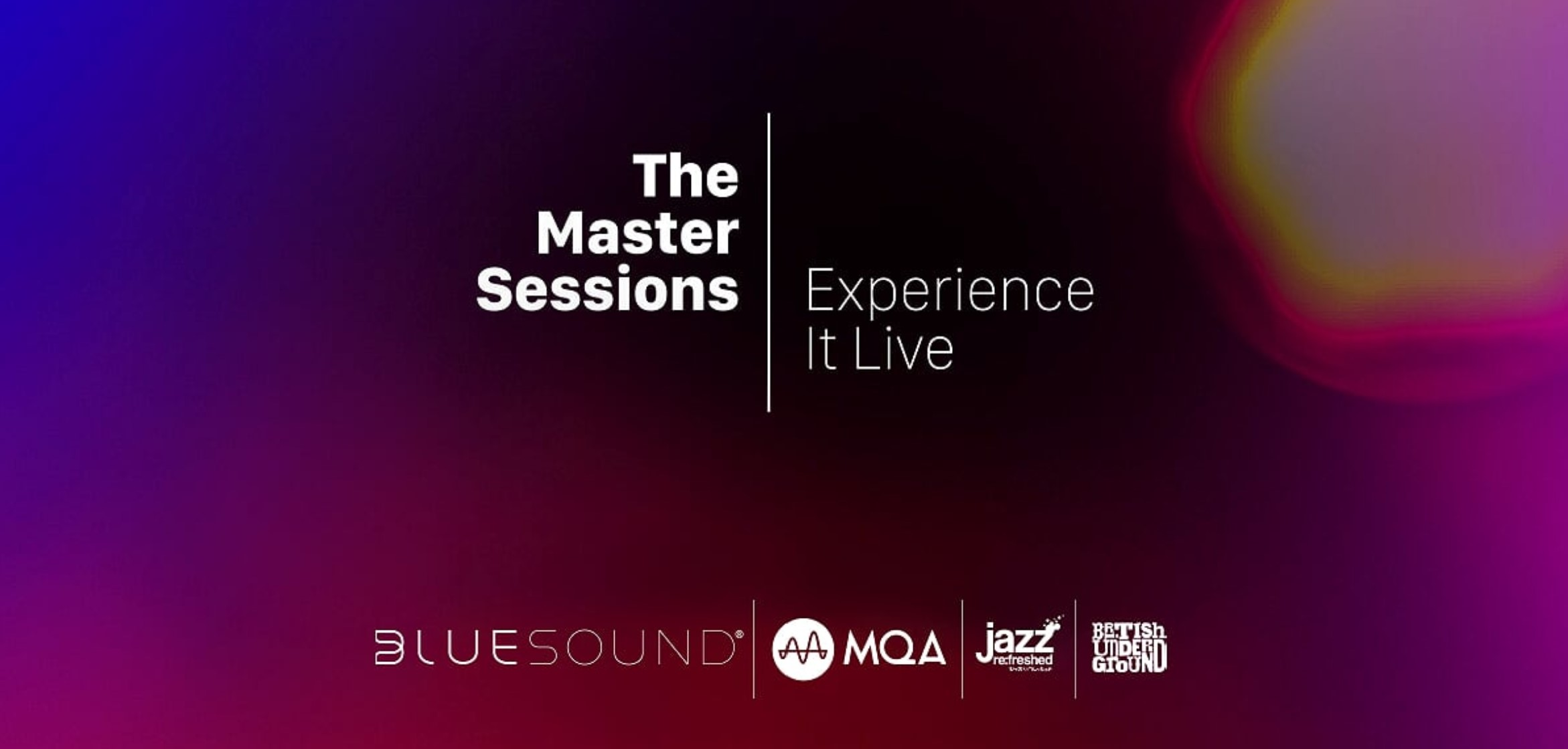 MQA And Bluesound Present The Master Sessions